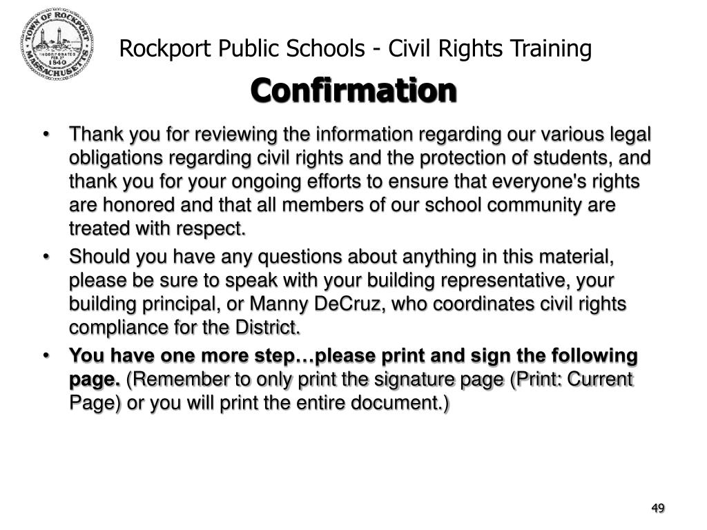 Thank you for reviewing the information regarding our various legal obligations regarding civil rights and the protection of students, and thank you for your ongoing efforts to ensure that everyone's rights are honored and that all members of our school community are treated with respect.