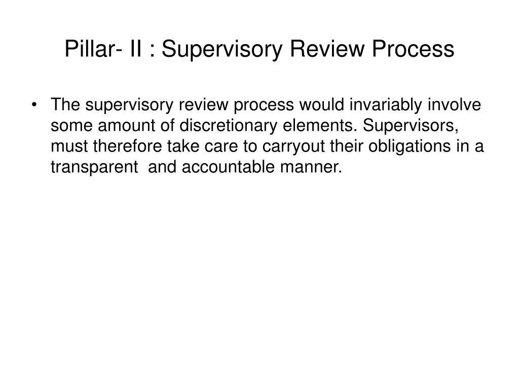 Pillar- II : Supervisory Review Process