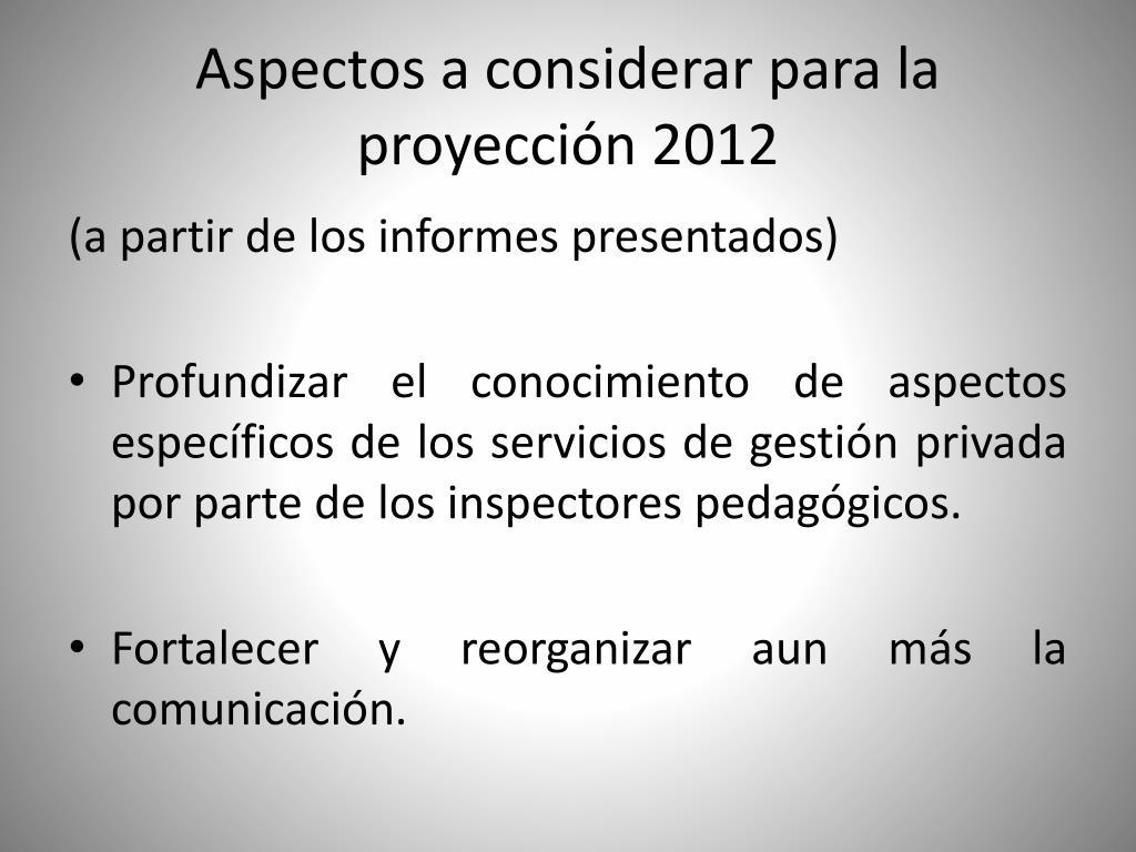 Aspectos a considerar para la proyección 2012