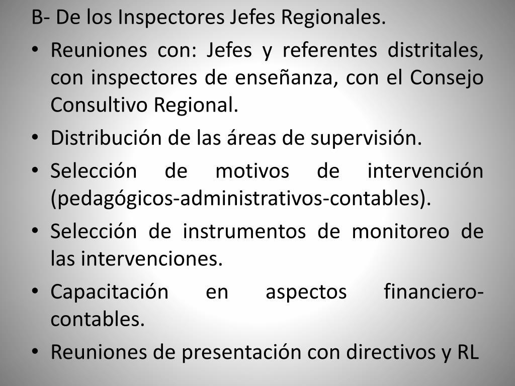 B- De los Inspectores Jefes Regionales.