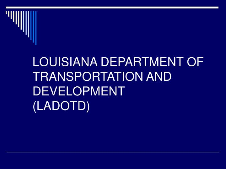 Louisiana department of transportation and development ladotd