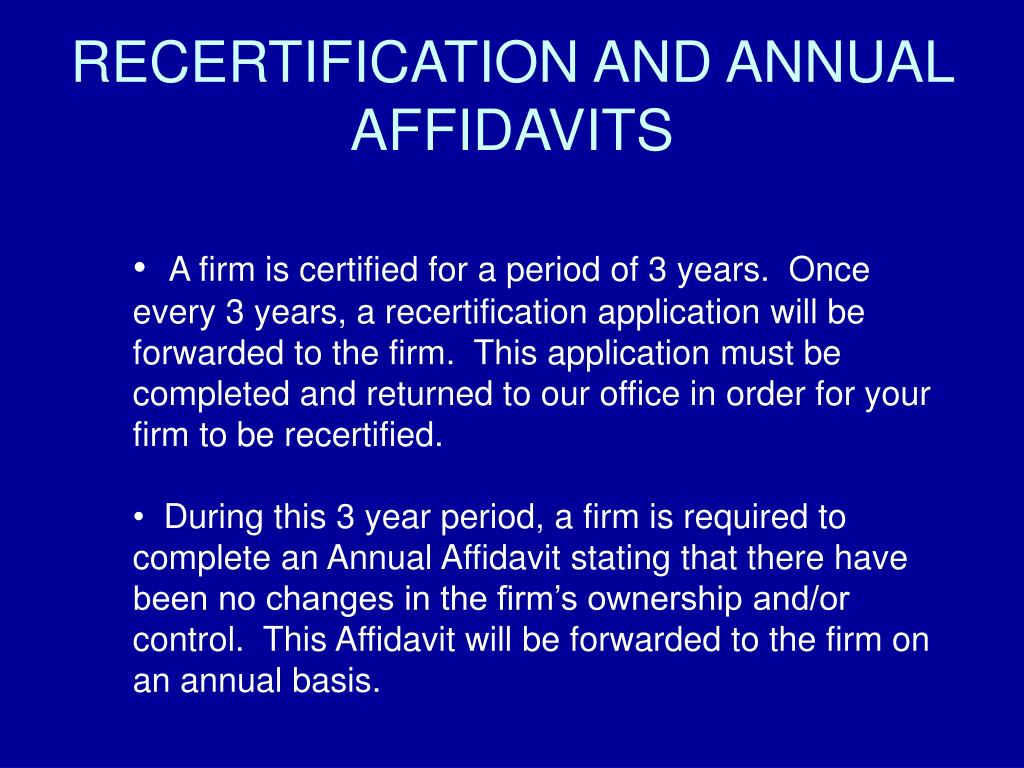 RECERTIFICATION AND ANNUAL AFFIDAVITS