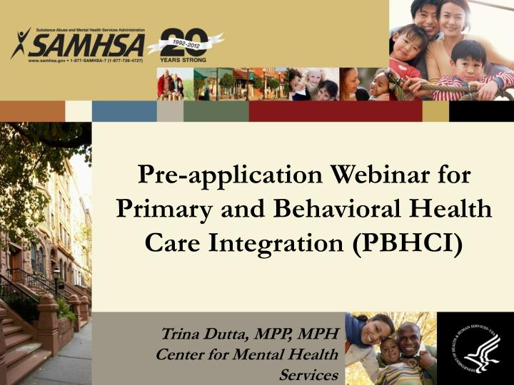 Pre application webinar for primary and behavioral health care integration pbhci