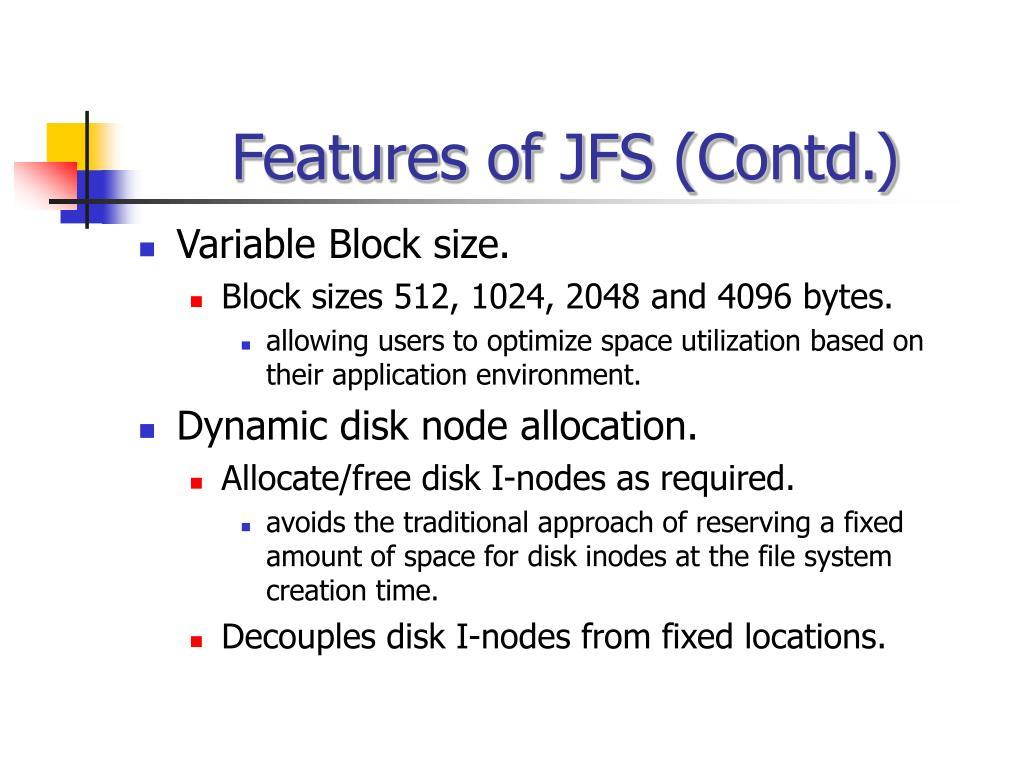 Features of JFS (Contd.)