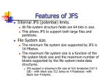 features of jfs