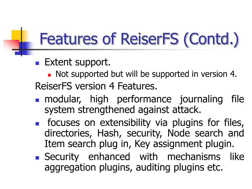 Features of ReiserFS (Contd.)