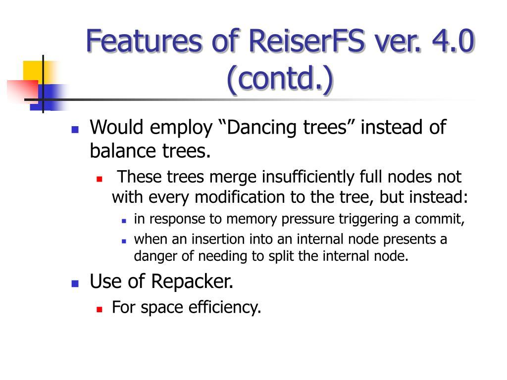 Features of ReiserFS ver. 4.0 (contd.)