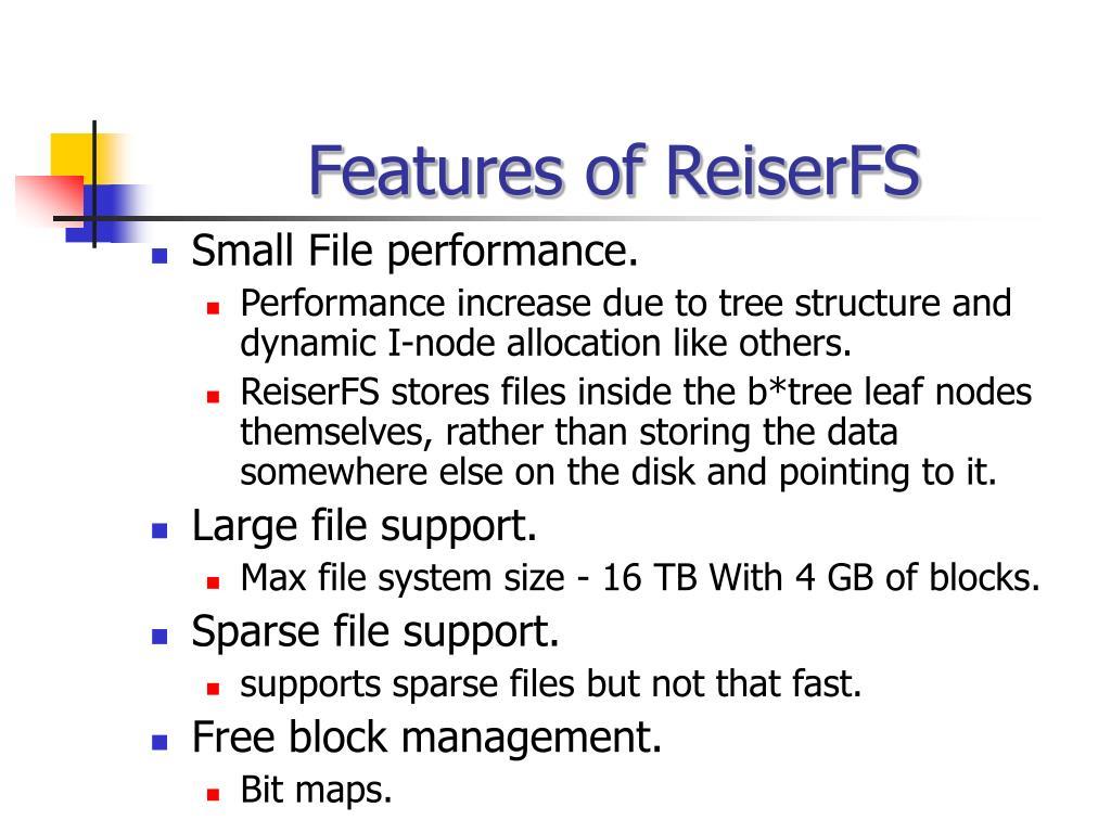Features of ReiserFS