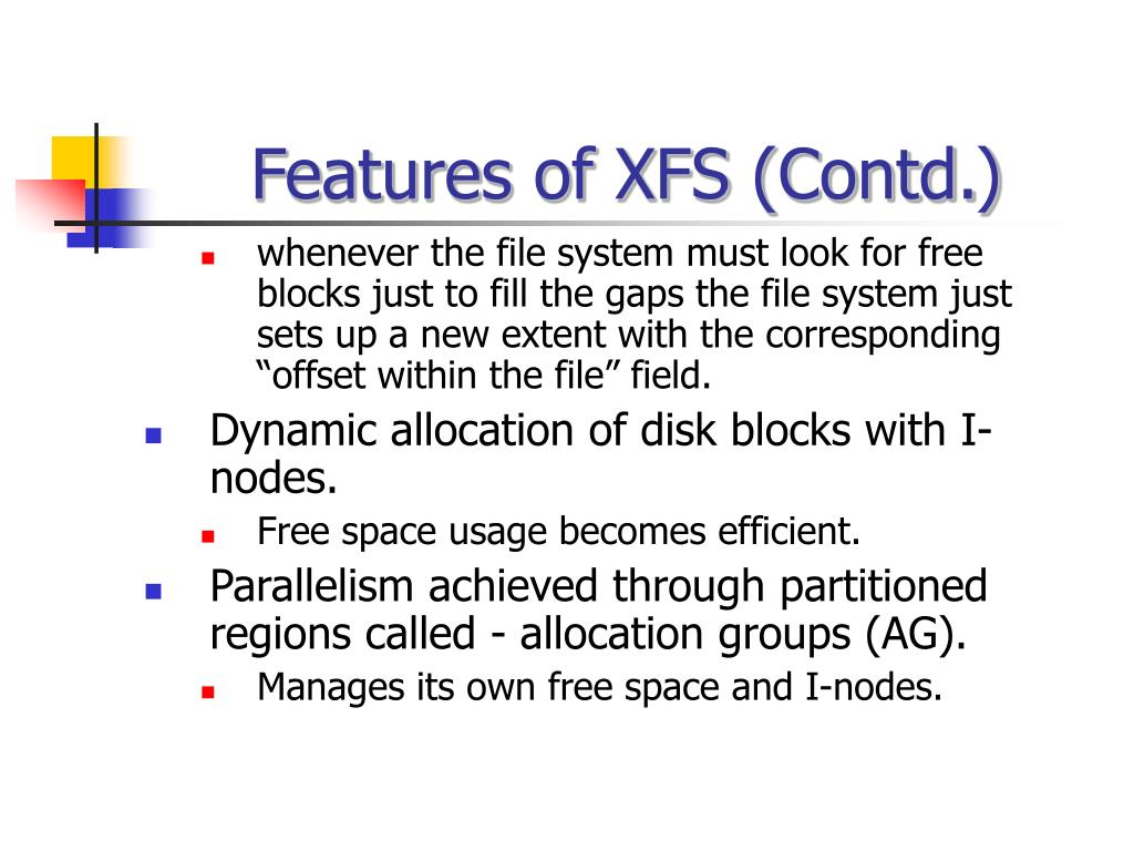Features of XFS (Contd.)