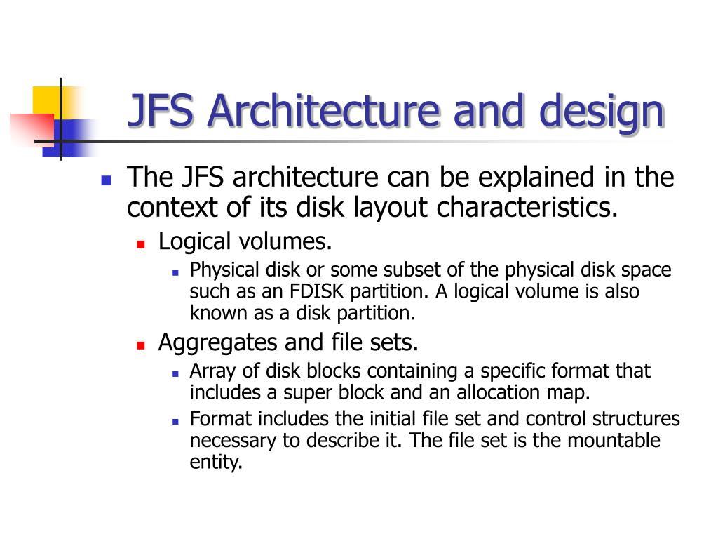 JFS Architecture and design