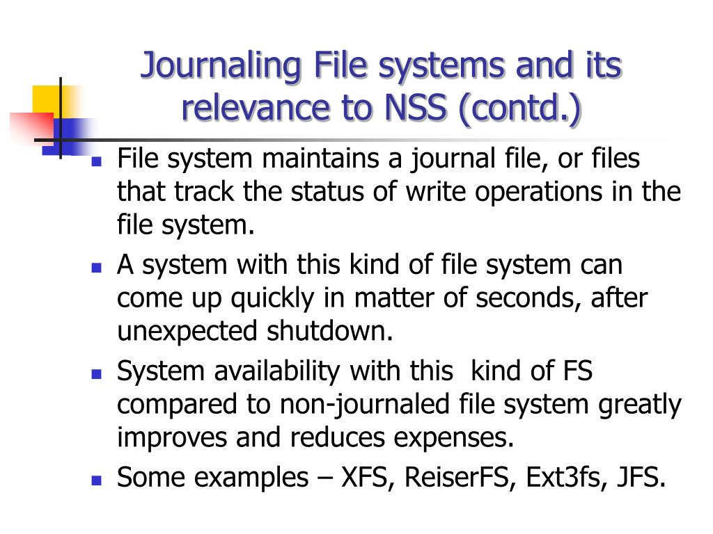 Journaling File systems and its relevance to NSS (contd.)