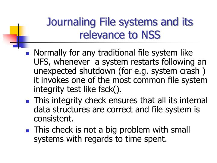 Journaling file systems and its relevance to nss l.jpg