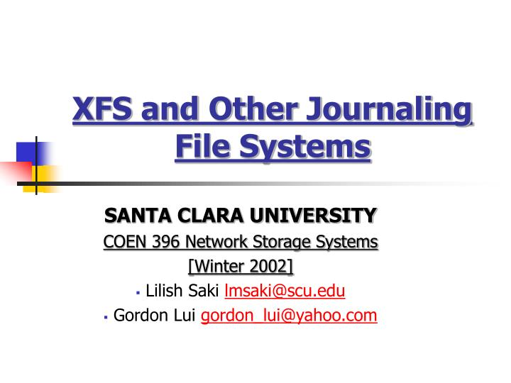 Xfs and other journaling file systems l.jpg