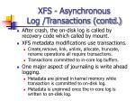 xfs asynchronous log transactions contd