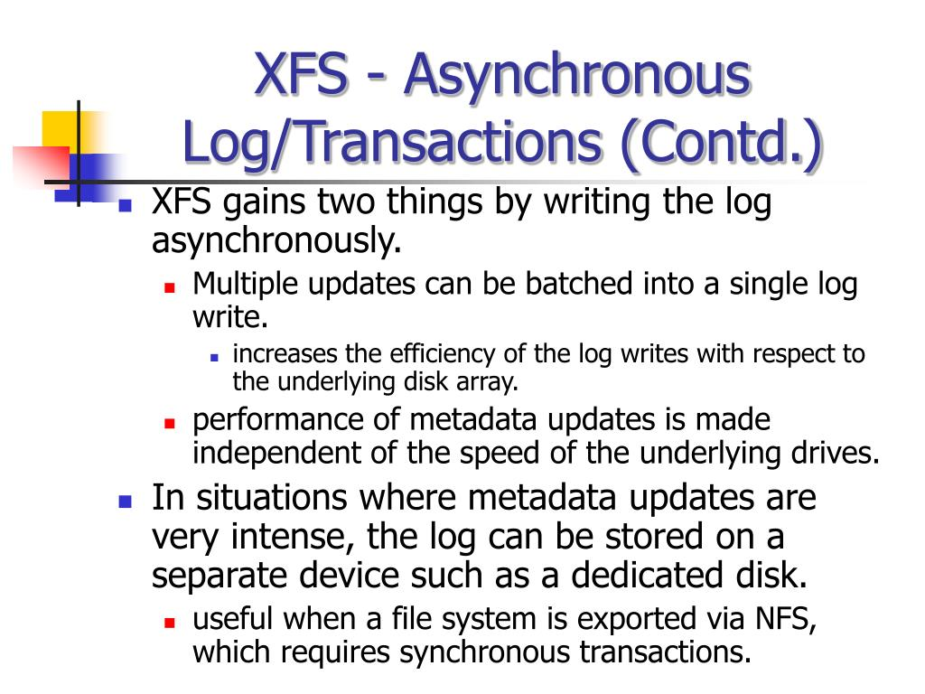 XFS - Asynchronous Log/Transactions (Contd.)