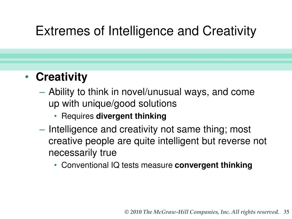 Extremes of Intelligence and Creativity