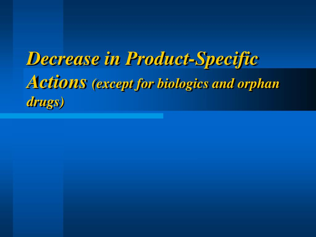 Decrease in Product-Specific Actions