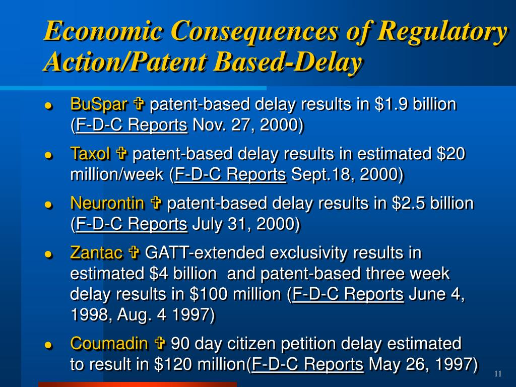 Economic Consequences of Regulatory Action/Patent Based-Delay