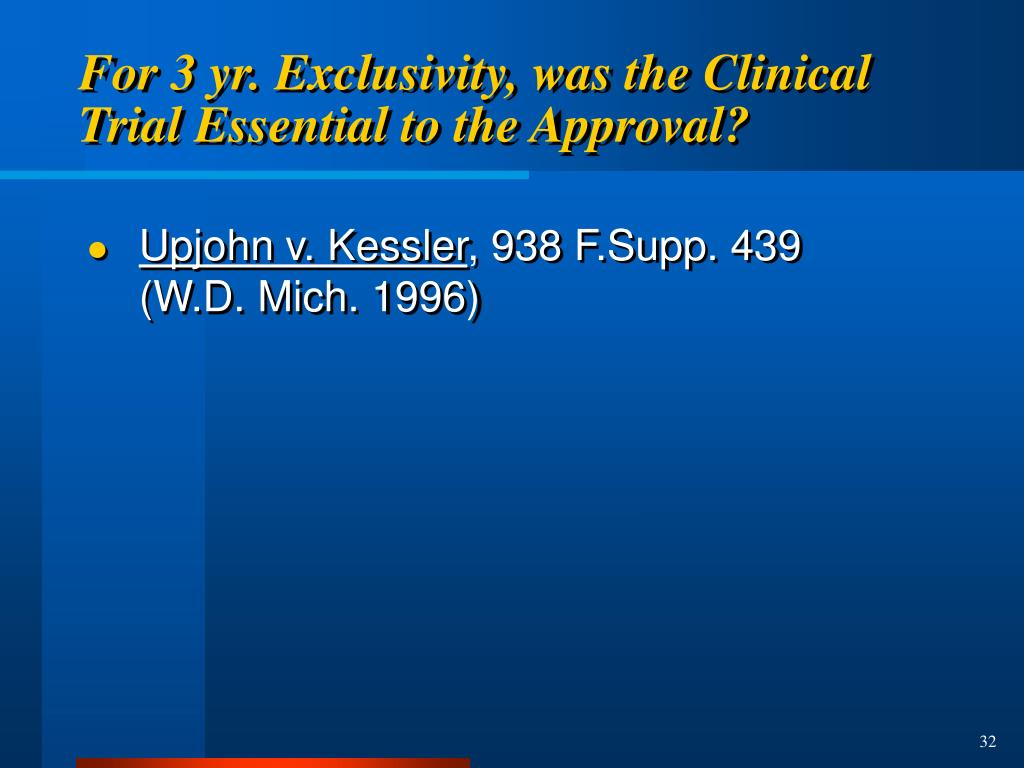 For 3 yr. Exclusivity, was the Clinical Trial Essential to the Approval?