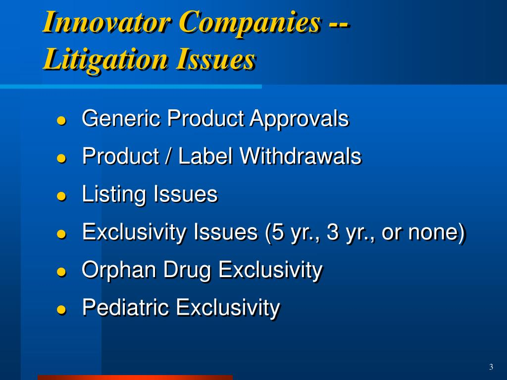 Innovator Companies -- Litigation Issues