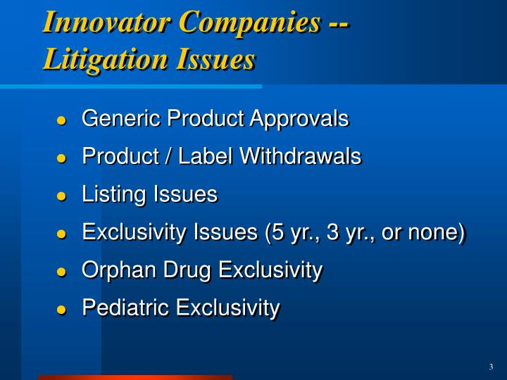 Innovator companies litigation issues l.jpg