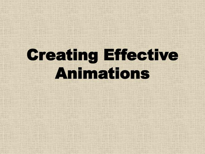 Creating Effective Animations
