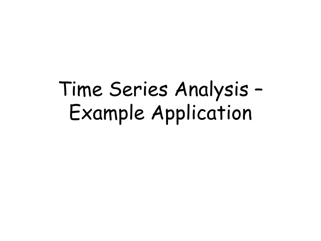 Time Series Analysis – Example Application