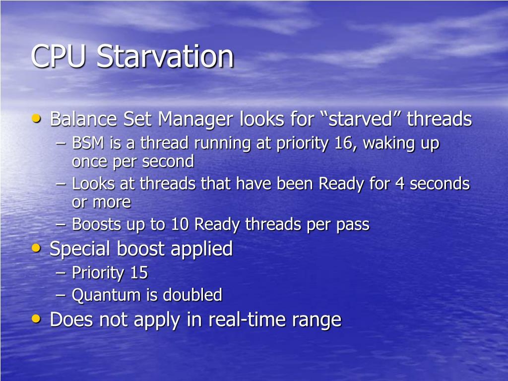 CPU Starvation