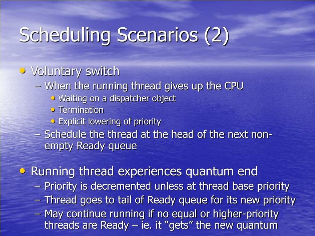 Scheduling Scenarios (2)