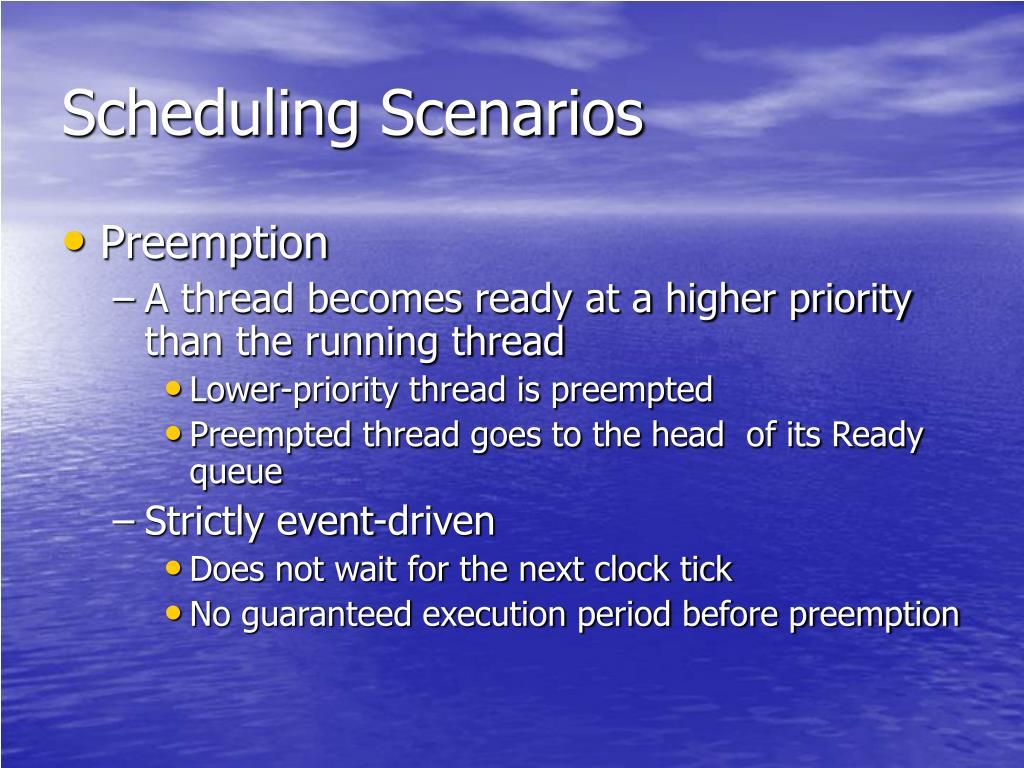 Scheduling Scenarios