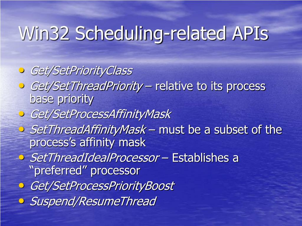 Win32 Scheduling-related APIs
