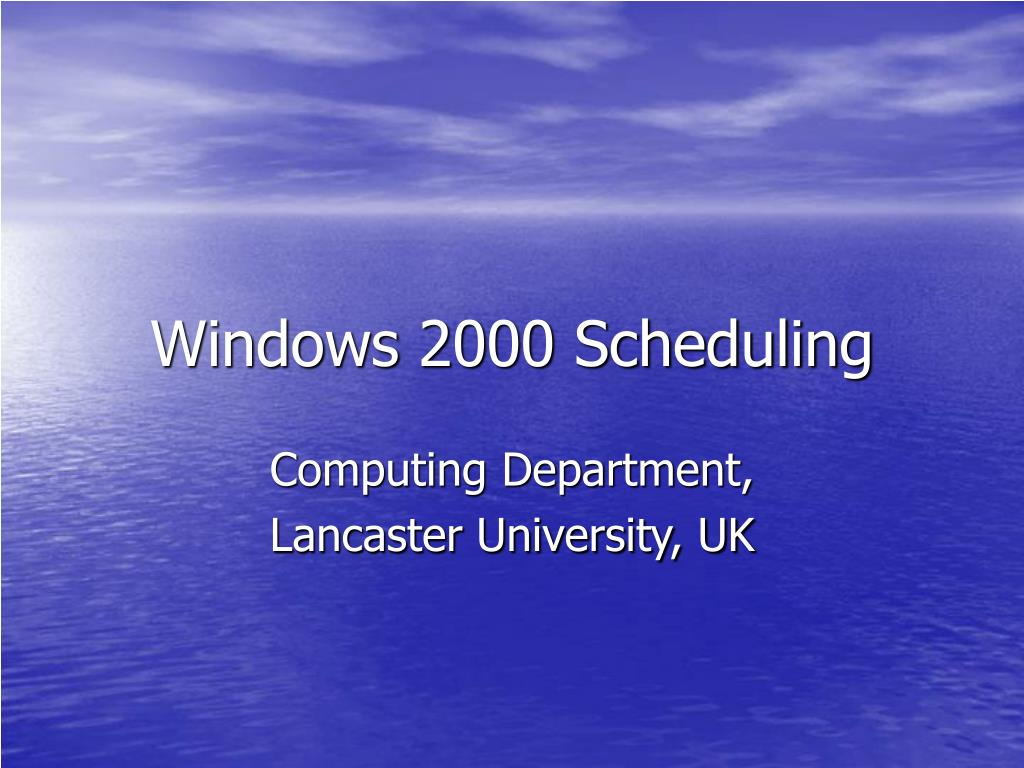 Windows 2000 Scheduling
