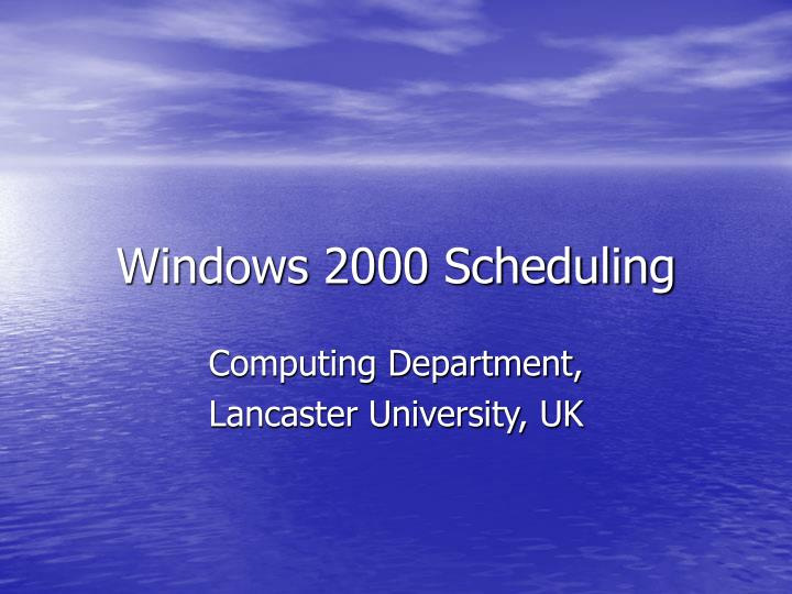 Windows 2000 scheduling l.jpg