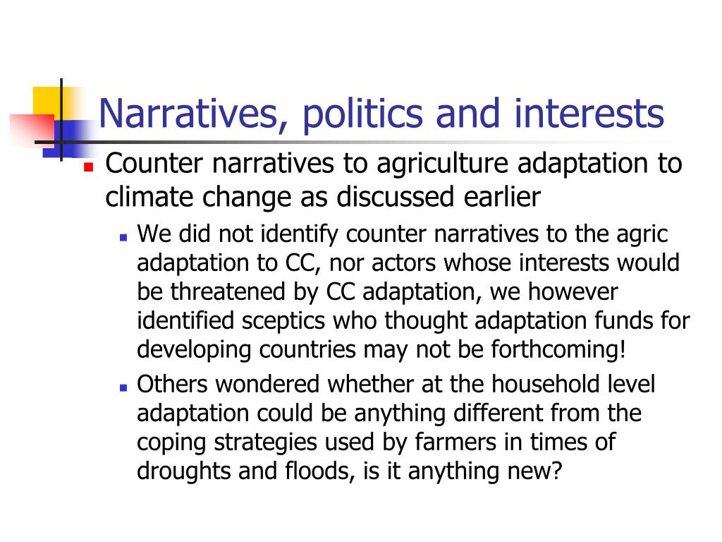 Narratives, politics and interests