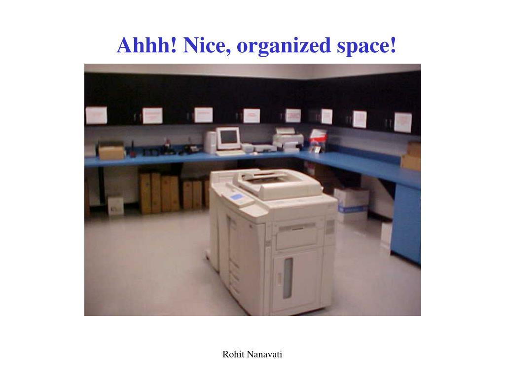 Ahhh! Nice, organized space!