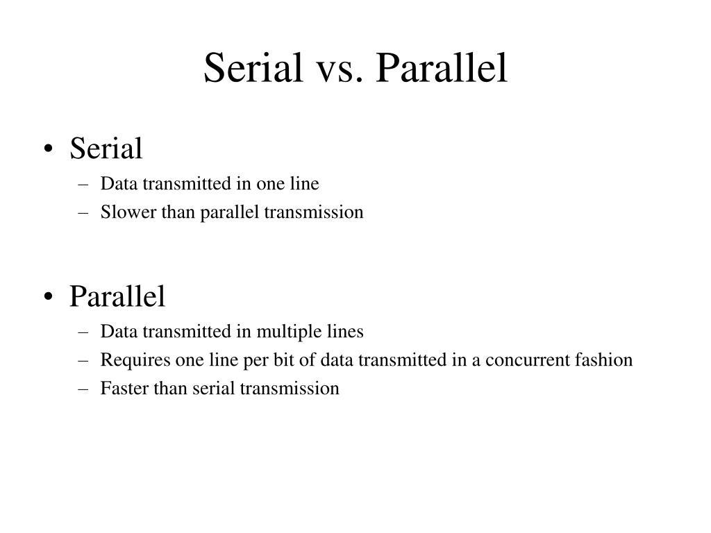 Serial vs. Parallel