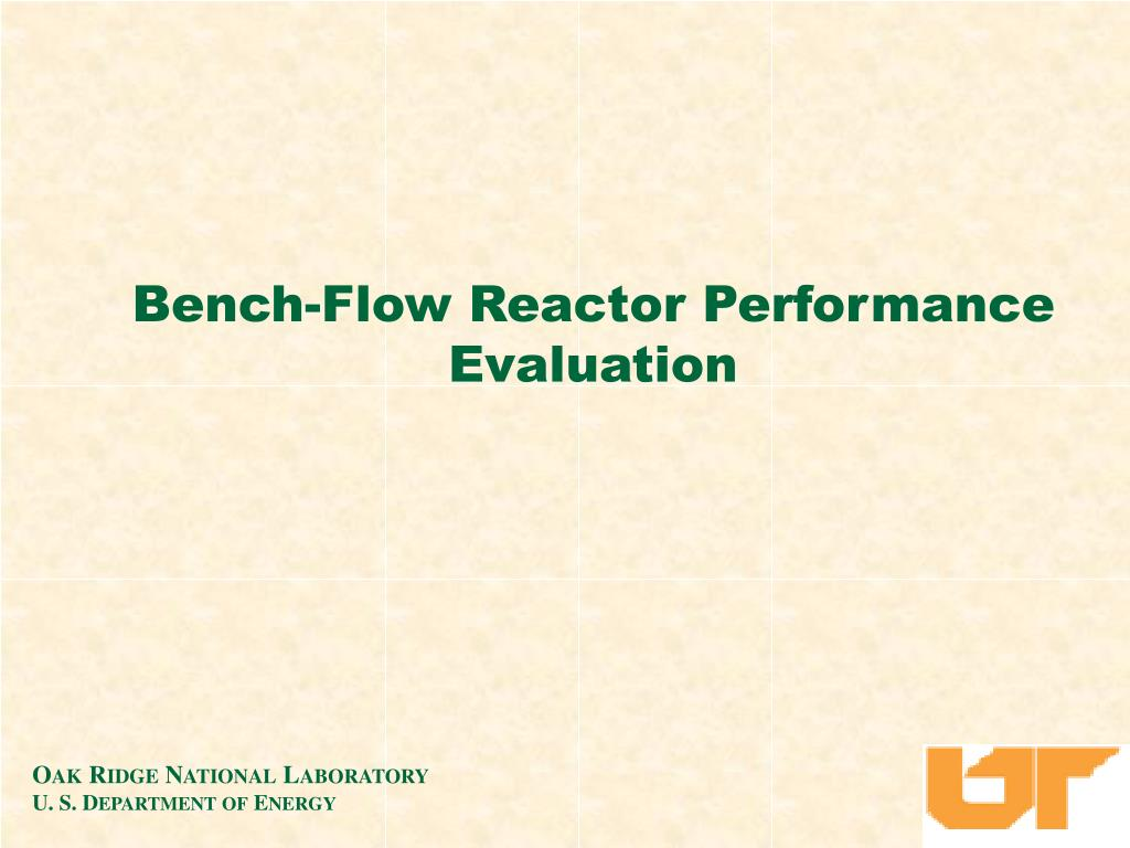 Bench-Flow Reactor Performance Evaluation