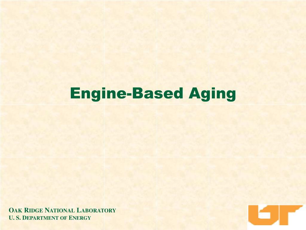 Engine-Based Aging