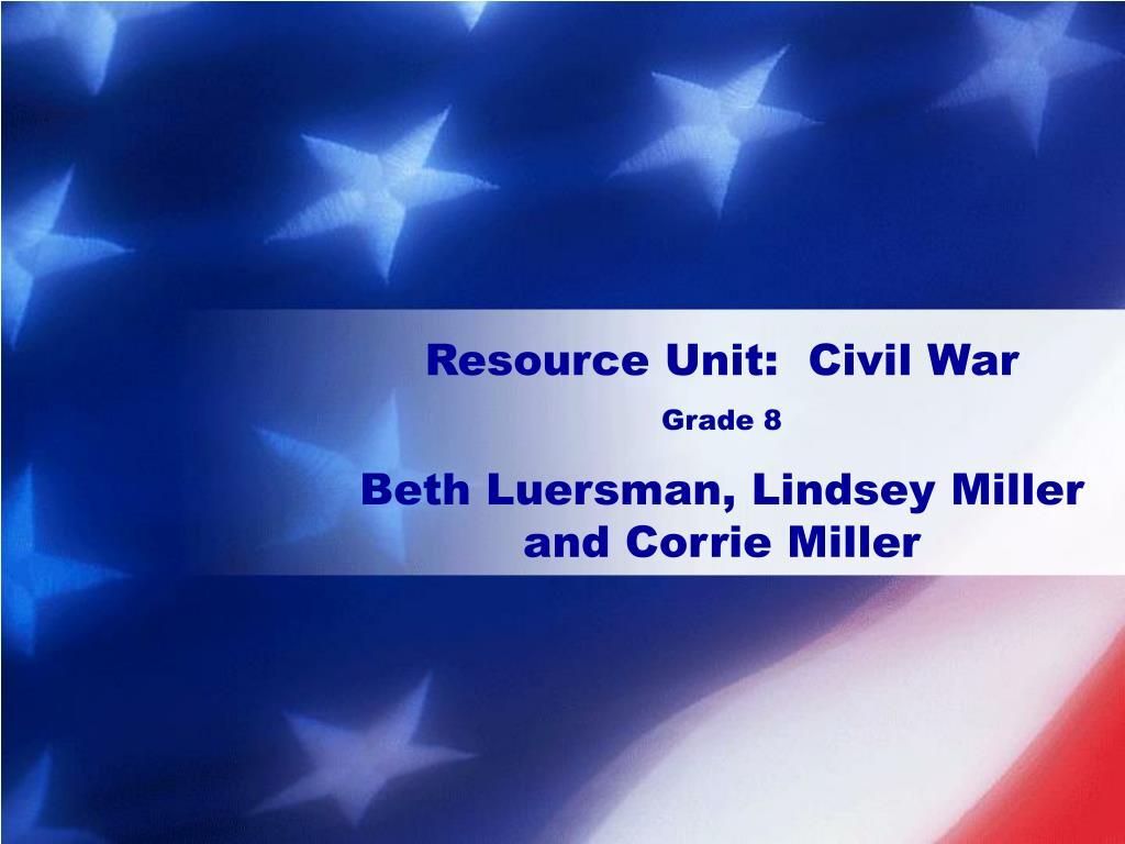 Resource Unit:  Civil War