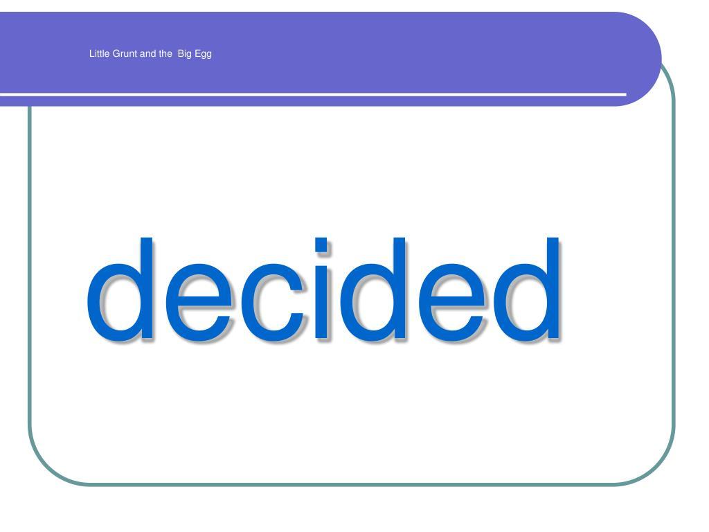 decided