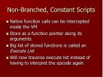 non branched constant scripts