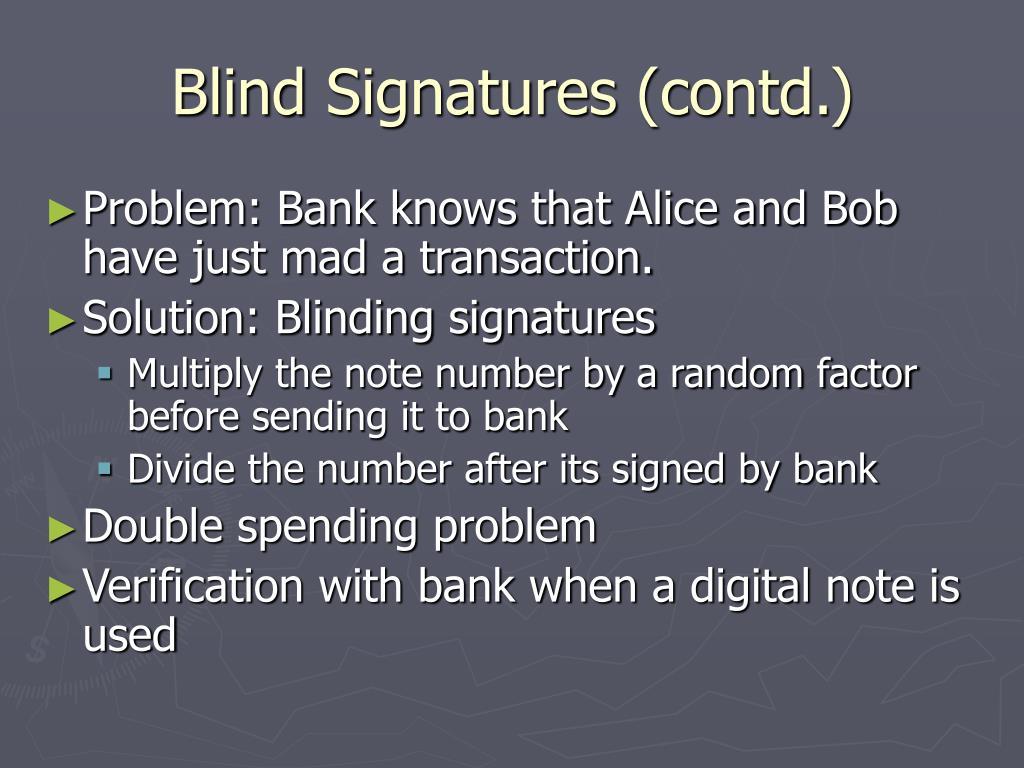Blind Signatures (contd.)