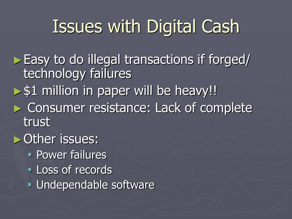 Issues with Digital Cash