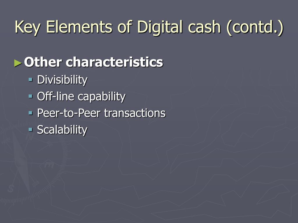 Key Elements of Digital cash (contd.)