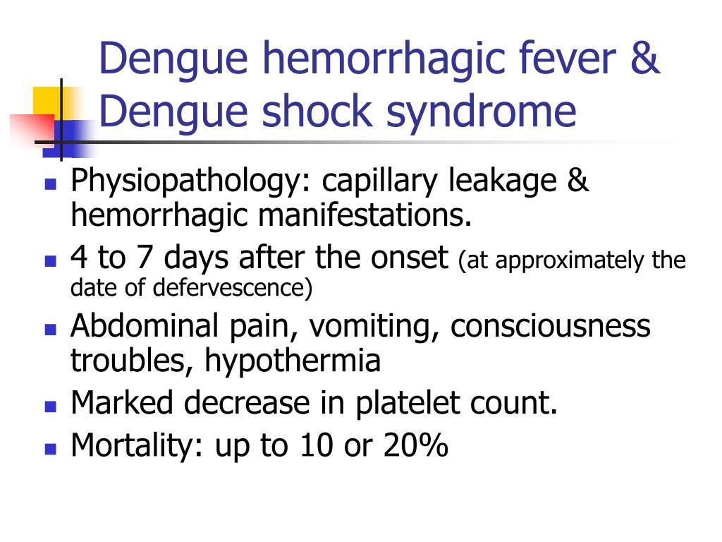 Dengue hemorrhagic fever & Dengue shock syndrome
