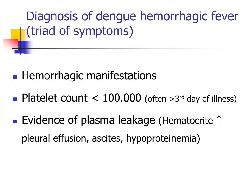 Diagnosis of dengue hemorrhagic fever (triad of symptoms)