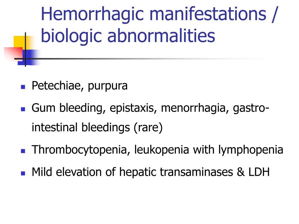 Hemorrhagic manifestations / biologic abnormalities
