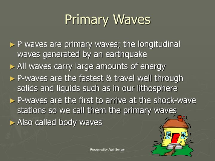 Primary waves l.jpg