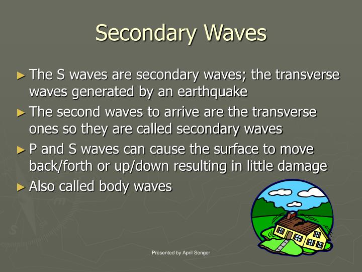 Secondary waves l.jpg