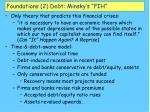 foundations 2 debt minsky s fih